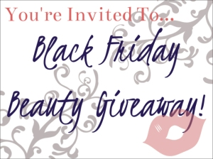 Black Friday Beauty Giveaway