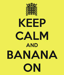 Keep Calm and Banana On